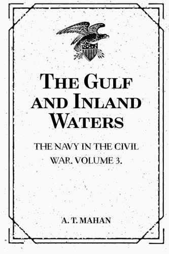 9781530129874: The Gulf and Inland Waters: The Navy in the Civil War. Volume 3.