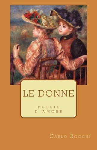 Le Donne: Poesie D'Amore: Rocchi, Carlo