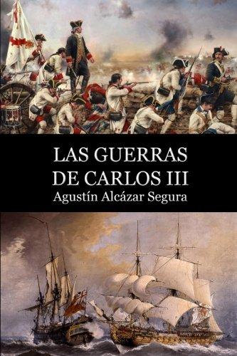 9781530136971: Las Guerras de Carlos III