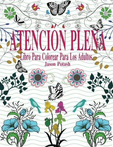 9781530146895: Atencion Plena Libro Para Colorear Para Los Adultos (El alivio de tensin para adultos para colorear) (Spanish Edition)