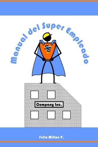 9781530147182: Manual del Super Empleado: Una guia de supervivencia laboral