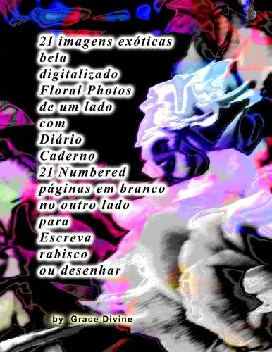 21 imagens exoticas bela digitalizado Floral Photos de um lado com Diario Caderno 21 Numbered paginas em branco no outro lado para Escreva rabisco ou desenhar - Grace Divine