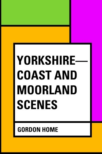 9781530149742: Yorkshire—Coast and Moorland Scenes