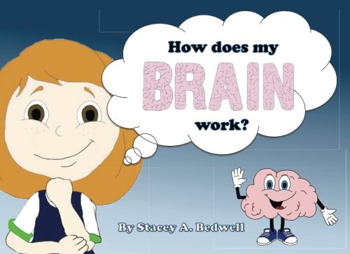 How does my brain work?: Dr Stacey A Bedwell