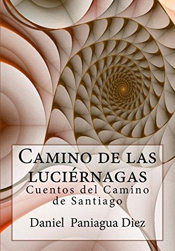 9781530151899: Camino de las luciernagas: Cuentos del Camino de Santiago (Spanish Edition)
