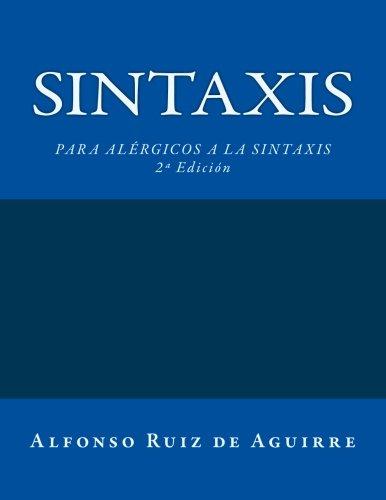 9781530155453: Sintaxis: 2ª Edición (Sintaxis por Alfonso Ruiz de Aguirre) (Volume 1) (Spanish Edition)