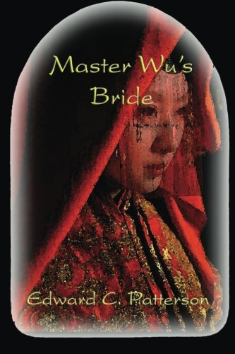 Master Wu's Bride: Edward C. Patterson