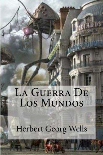 La Guerra de Los Mundos: Wells, Herbert Georg