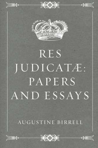 9781530162727: Res Judicatæ: Papers and Essays