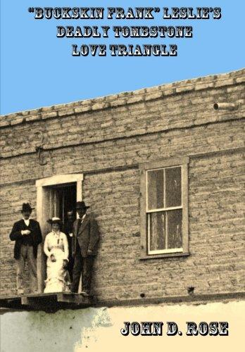 "Buckskin Frank"" Leslie's Deadly Tombstone Love Triangle: John D. Rose"