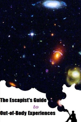 9781530164714: The Escapist's Guide to Out-of-Body Experiences