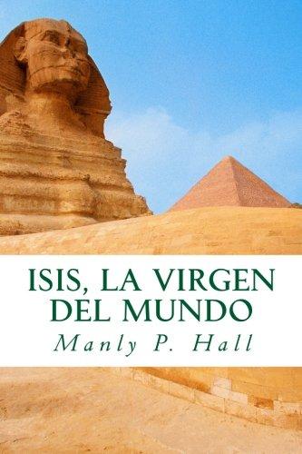 Isis, La Virgen del Mundo (The Secret: Manly P. Hall;
