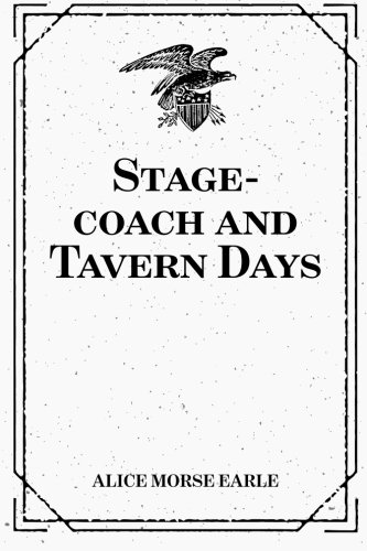 9781530165148: Stage-coach and Tavern Days