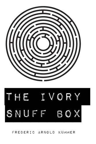 The Ivory Snuff Box: Kummer, Frederic Arnold