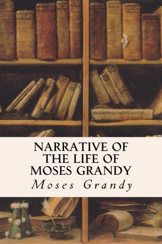 9781530165742: Narrative of the Life of Moses Grandy