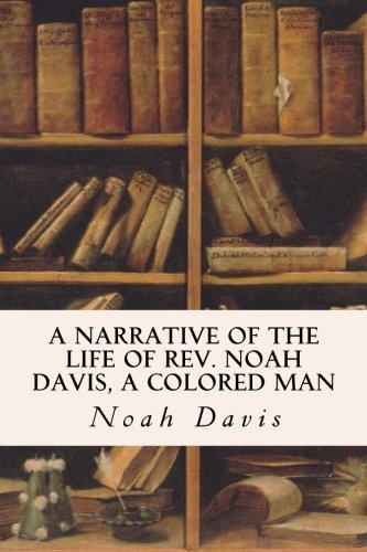 9781530165971: A Narrative of the Life of Rev. Noah Davis, A Colored Man