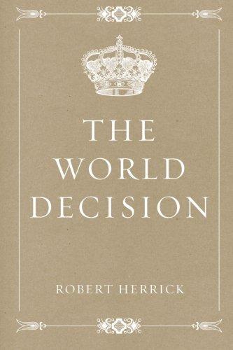 The World Decision (Paperback): Robert Herrick