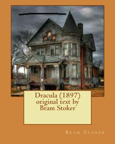 9781530168194: Dracula (1897) original text by Bram Stoker