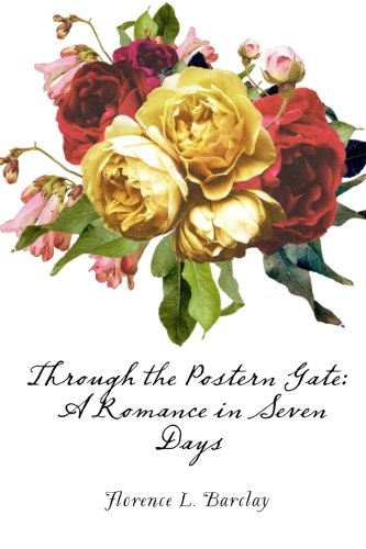 9781530168255: Through the Postern Gate: A Romance in Seven Days