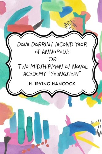 Dave Darrin's Second Year at Annapolis: Or,: Hancock, H. Irving