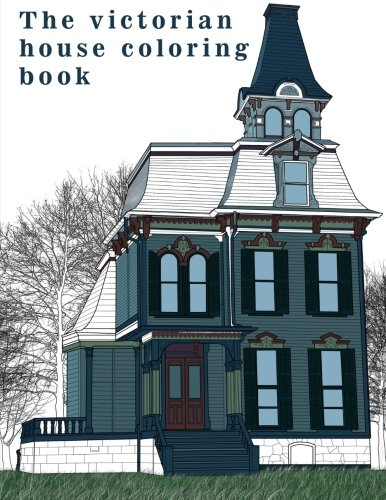 9781530173495: The Victorian House: Architectural Coloring Book : A Stress Management Coloring Book For Adults: Volume 1 (Architectural Art)
