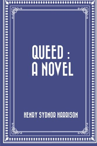 Queed : A Novel: Harrison, Henry Sydnor