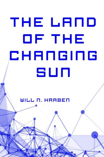 9781530180943: The Land of the Changing Sun
