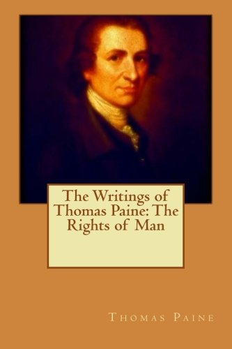 9781530181599: The Writings of Thomas Paine: The Rights of Man