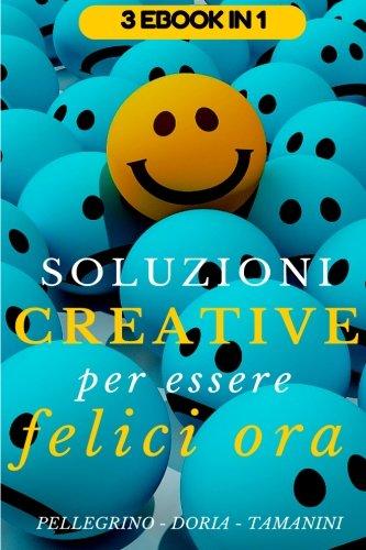 Soluzioni Creative Per Essere Felici Ora: Programma: Pellegrino, Pl