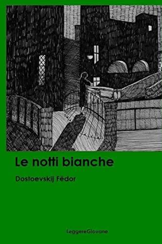Le notti bianche: LeggereGiovane, Dostoevskij FÃ«dor