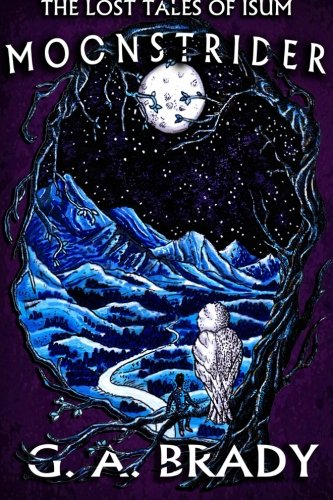 Moonstrider (The Lost Tales Of Isum) (Volume: Brady, Mr G