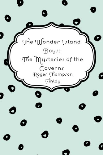 9781530189571: The Wonder Island Boys: The Mysteries of the Caverns
