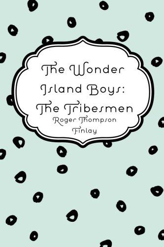 9781530190324: The Wonder Island Boys: The Tribesmen