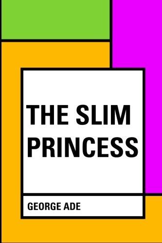 The Slim Princess (Paperback): George Ade