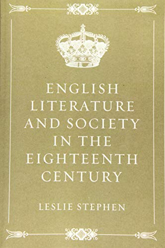 9781530199723: English Literature and Society in the Eighteenth Century