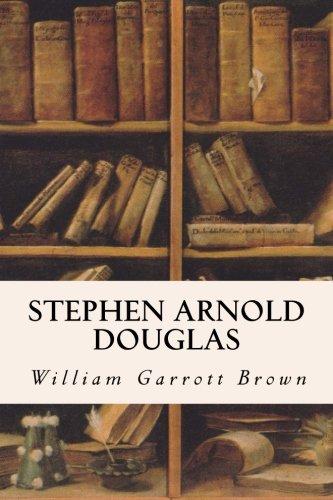 9781530200566: Stephen Arnold Douglas