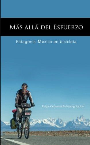9781530201143: Mas alla del esfuerzo: Ushuaia - Mexico en bicicleta