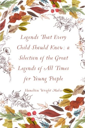 Legends That Every Child Should Know; a: Mabie, Hamilton Wright