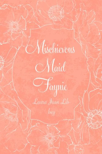 9781530201532: Mischievous Maid Faynie