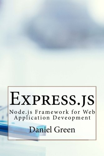 9781530204069: Express.js: Node.js Framework for Web Application Deveopment: Volume 2 (Web App Development)