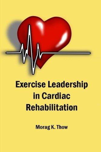 9781530204472: Exercise Leadership in Cardiac Rehabilitation