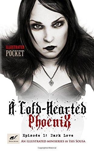 9781530207787: A Cold-Hearted Phoenix - Episode 1: Dark Love (Volume 1)