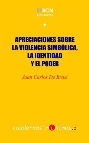 9781530208449: Apreciaciones sobre la violencia simbólica, la identidad y el poder: seguido de Violencia y transformación. Laberintos grupales e institucionales en ... Mínimos) (Volume 1) (Spanish Edition)