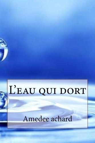 L'Eau Qui Dort: Achard, M. Amedee