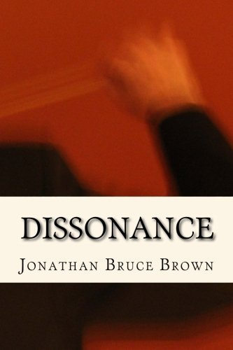 Dissonance (Wil Walker Mysteries) (Volume 1): Brown, Jonathan Bruce