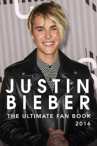 9781530220519: Justin Bieber: The Ultimate Justin Bieber Fan Book 2016: Justin Bieber Fan Book: Volume 1 (Justin Bieber Books)