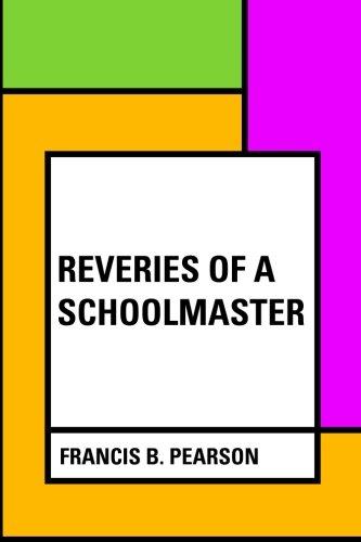 9781530221141: Reveries of a Schoolmaster