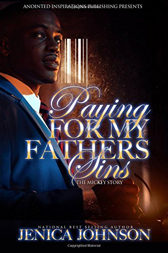 Paying For My Father's Sins: The Mickey: Johnson, Jenica