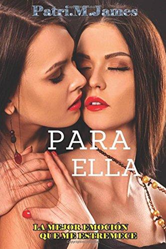 9781530227808: Para Ella: La Mejor Emoción que me Estremece. (1) (Volume 1) (Spanish Edition)