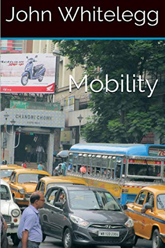 9781530227877: Mobility: A new urban design and transport planning philosophy for a sustainable future